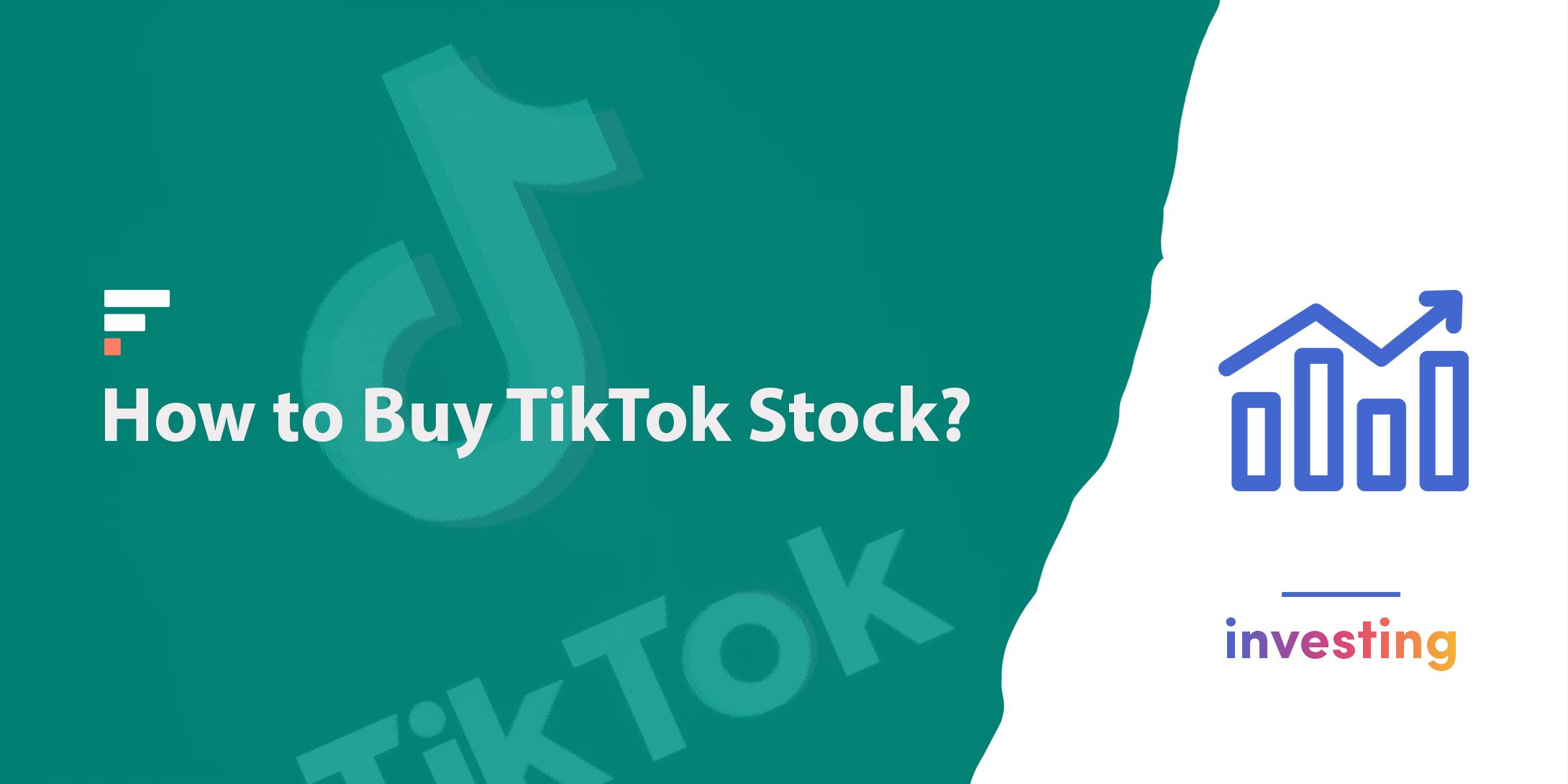 How to buy TikTok stock?