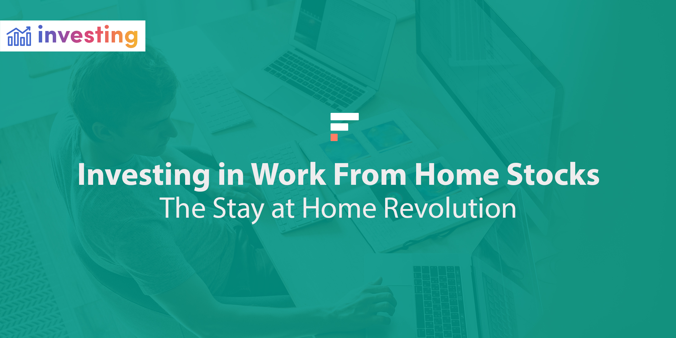 Investing in Work From Home Stocks: The Stay at Home Revolution