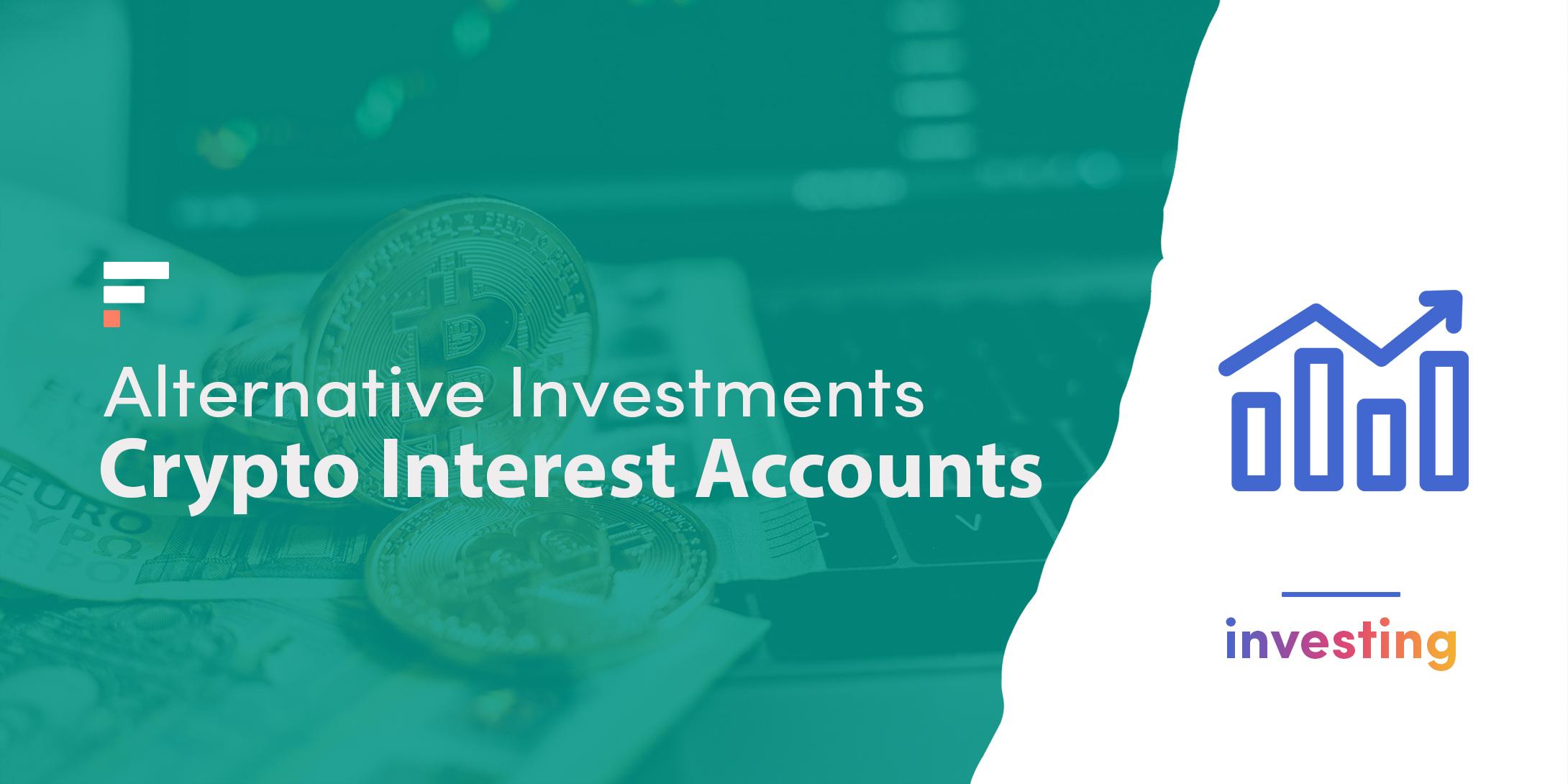 Alternative Investments: Crypto Interest Accounts