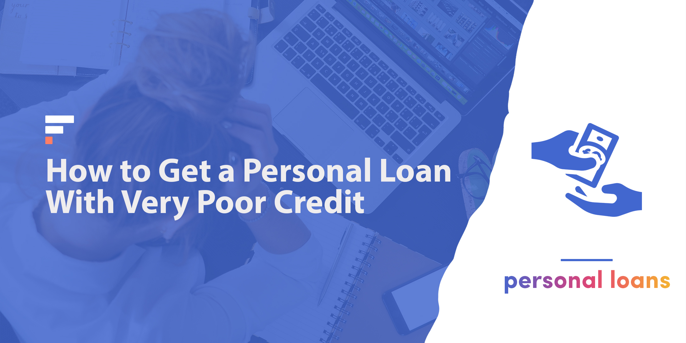 How to get a personal loan with very poor credit score