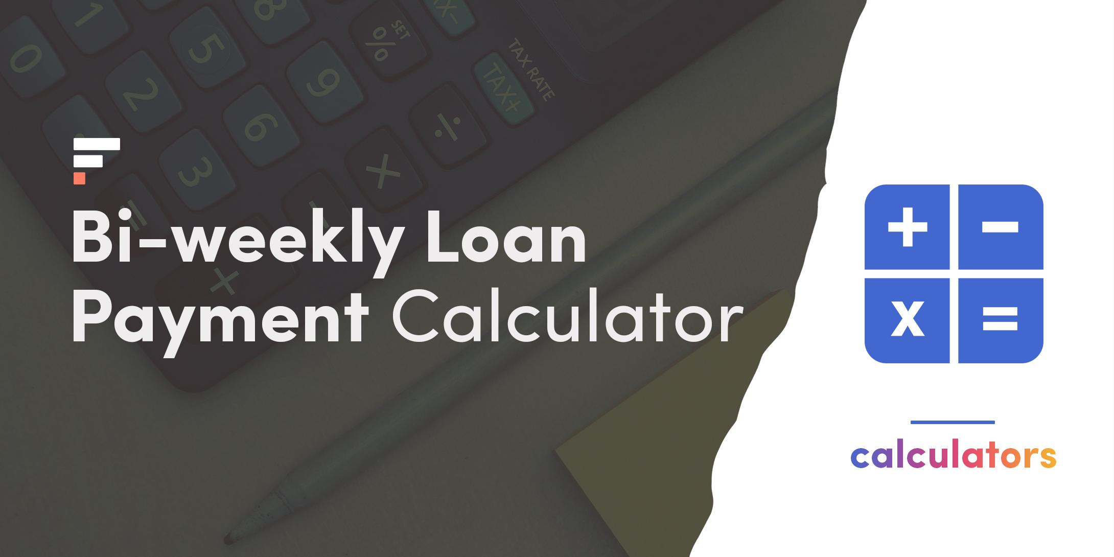 Bi-weekly loan payment calculator