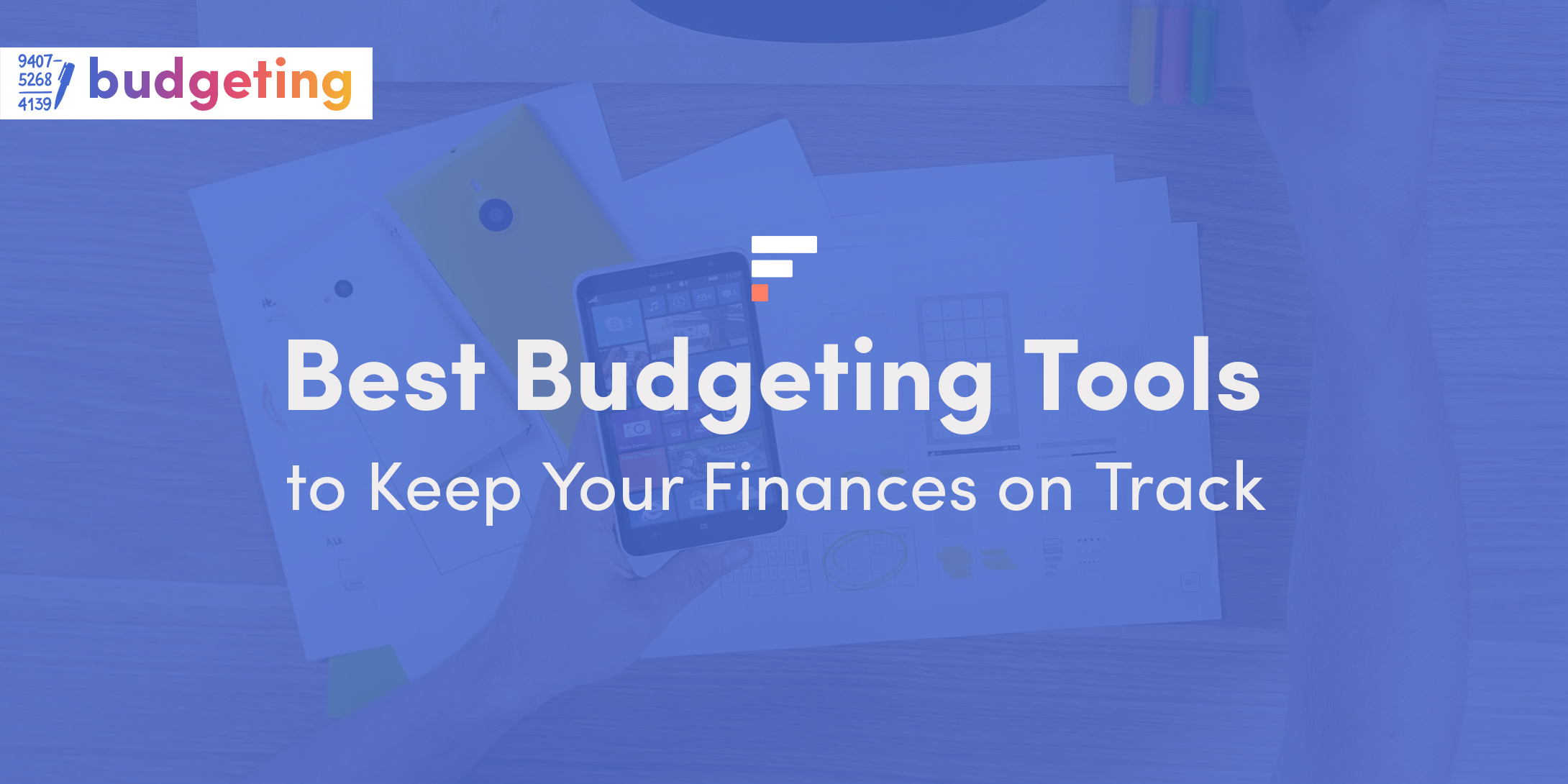5 Best Budgeting Tools to Keep Your Finances on Track in 2021