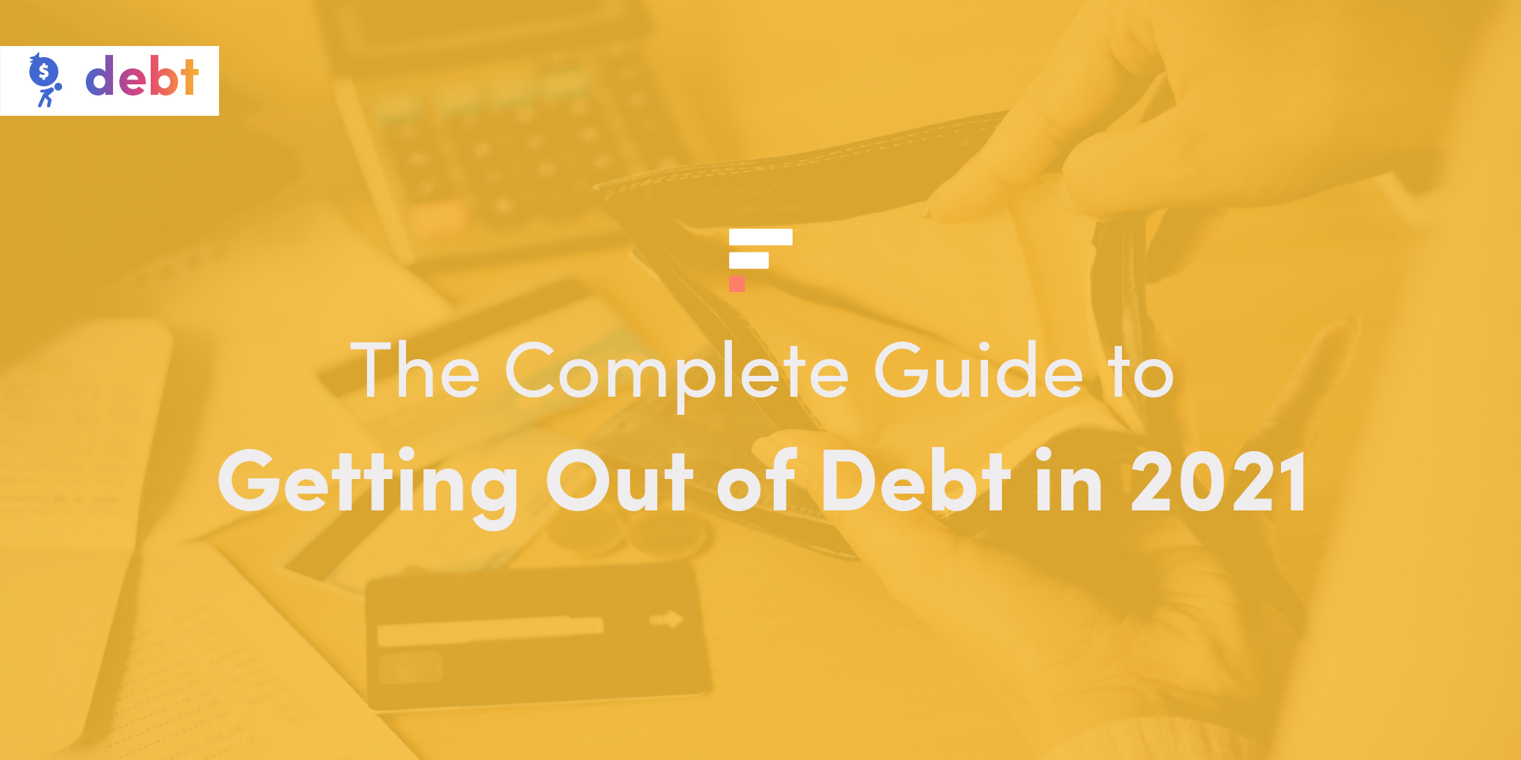 The complete guide to getting out of debt