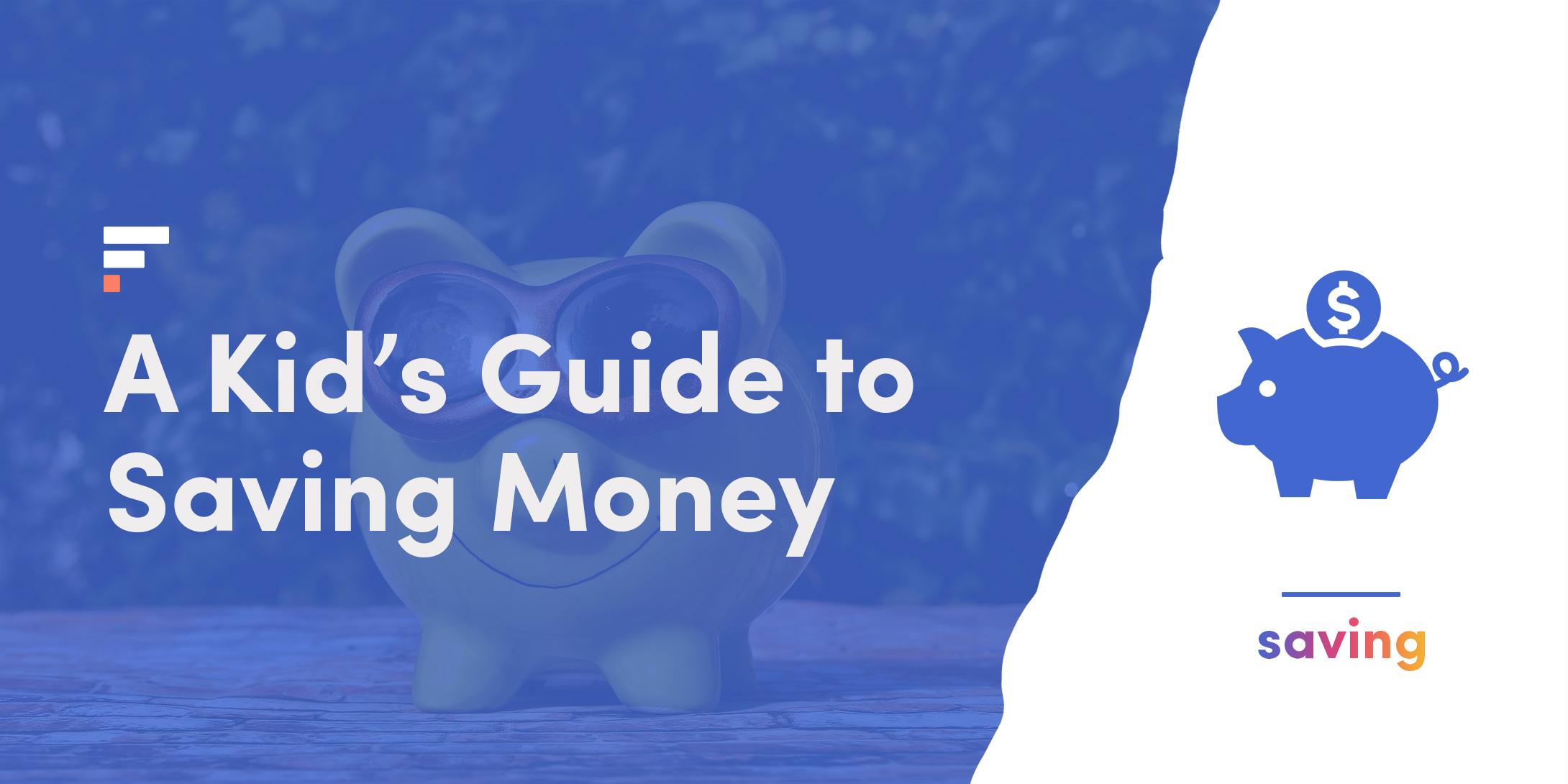 Kids guide to saving money
