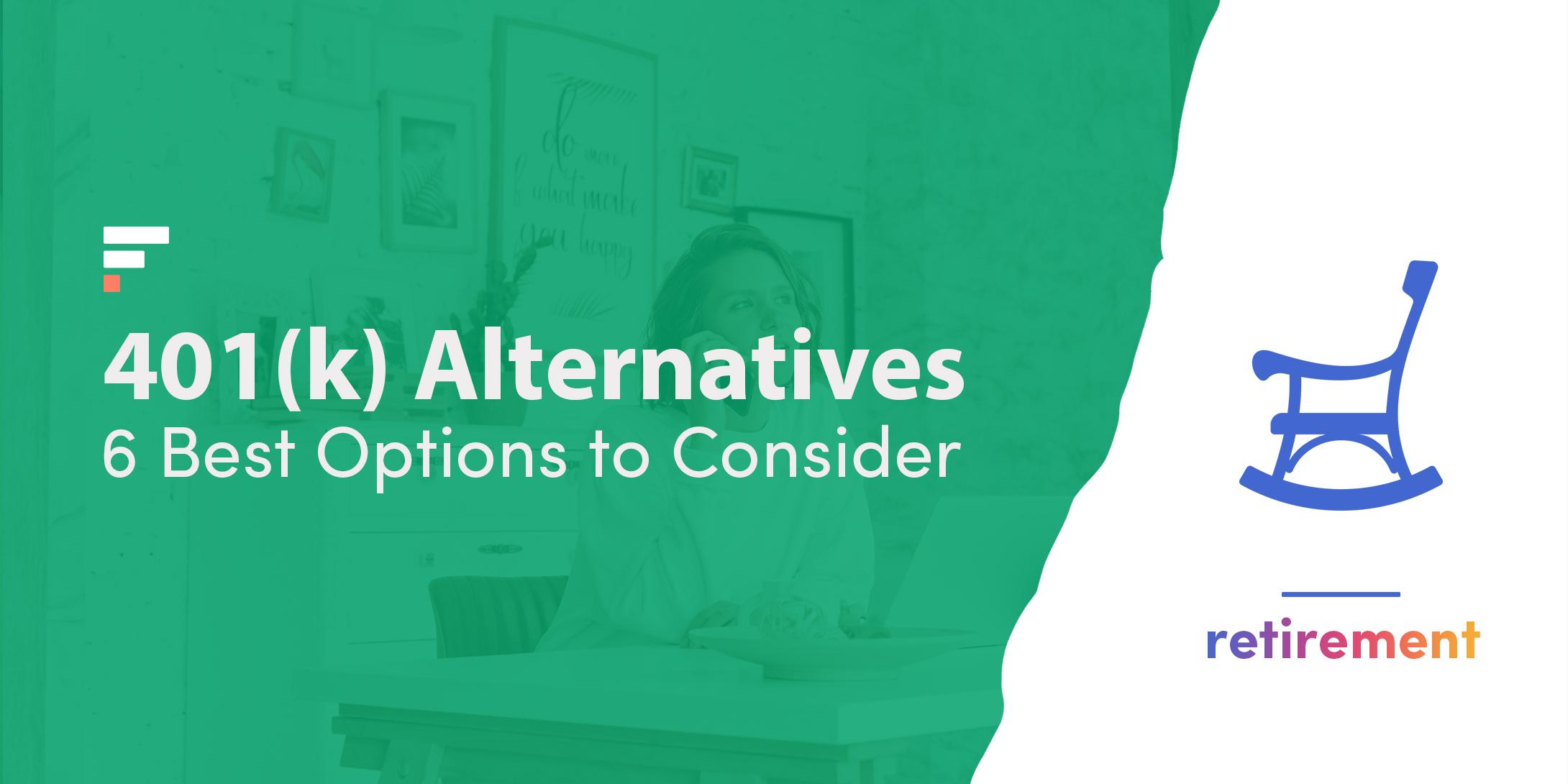 401(k) Alternatives: 6 Best Options to Consider