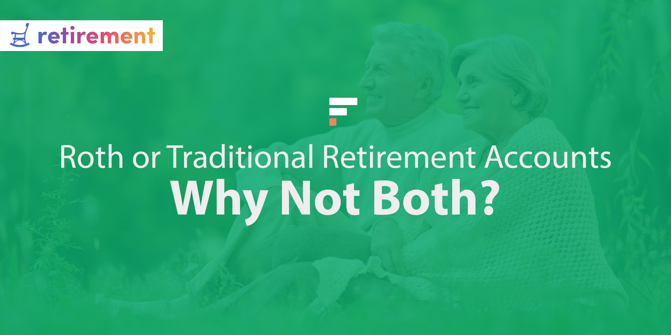 Roth or traditional retirement accounts
