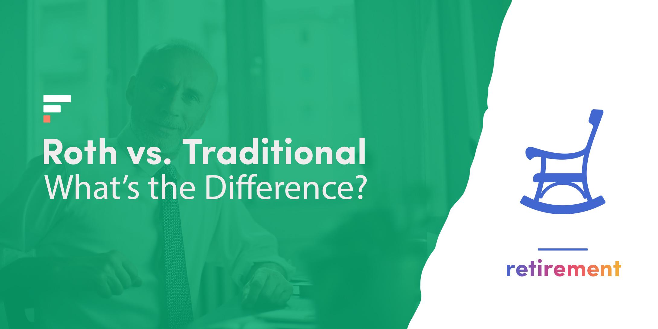 Roth vs traditional retirement accounts