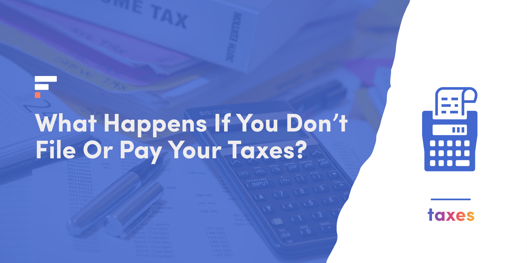 What happens if you don't file or pay your taxes