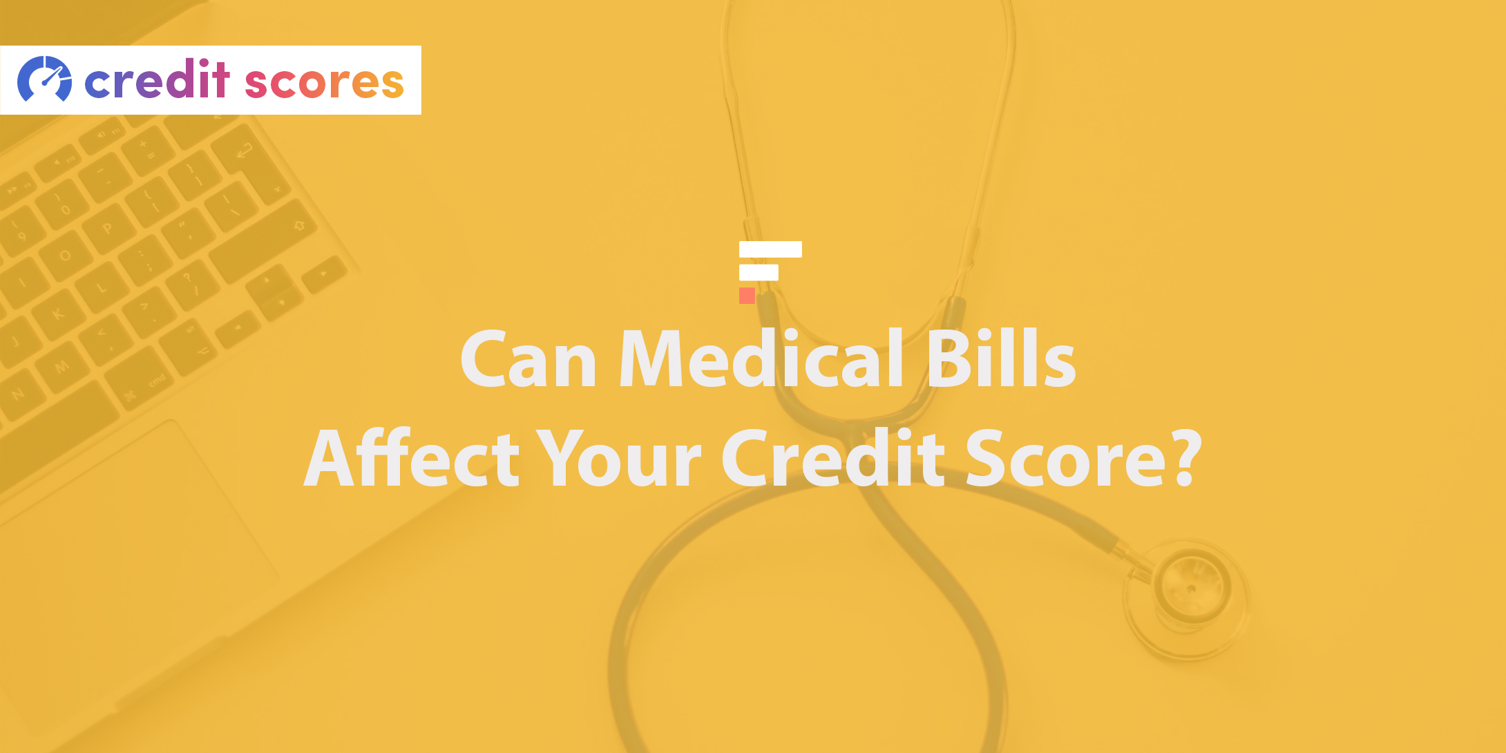 Can medical bills affect your credit score?