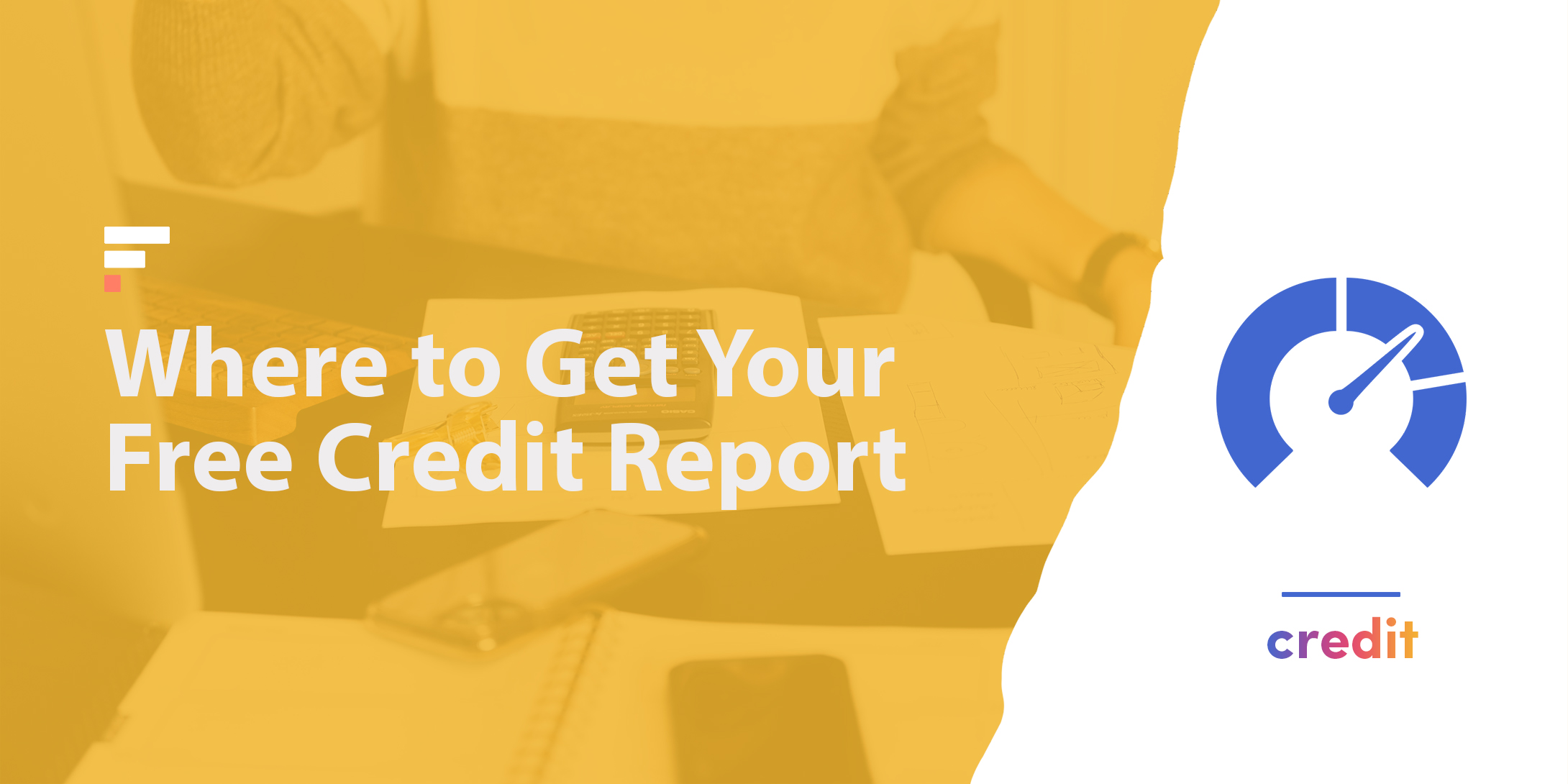 Where to Get Your Free Credit Report