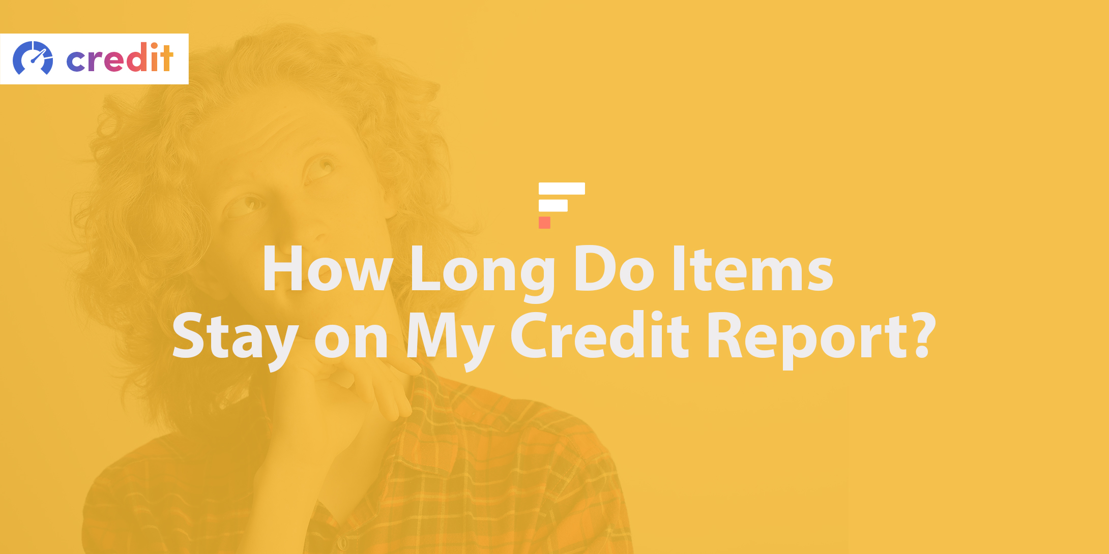 How Long Do Items Stay on My Credit Report?