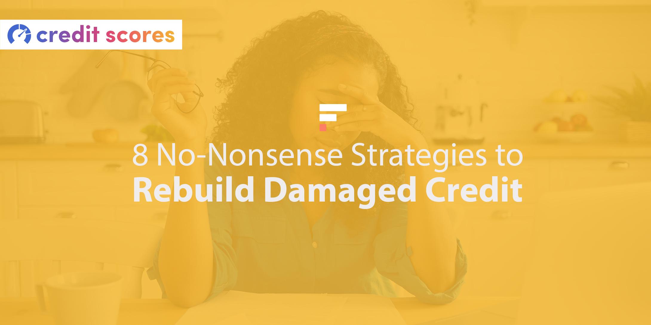 Strategies to rebuild damaged credit
