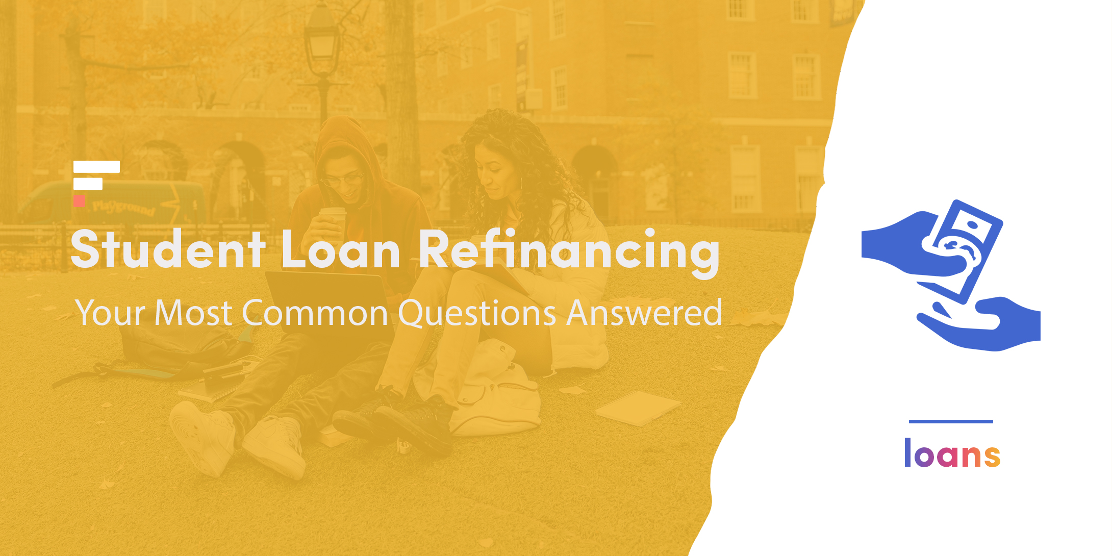 Student Loan Refinancing: Your Most Common Questions Answered