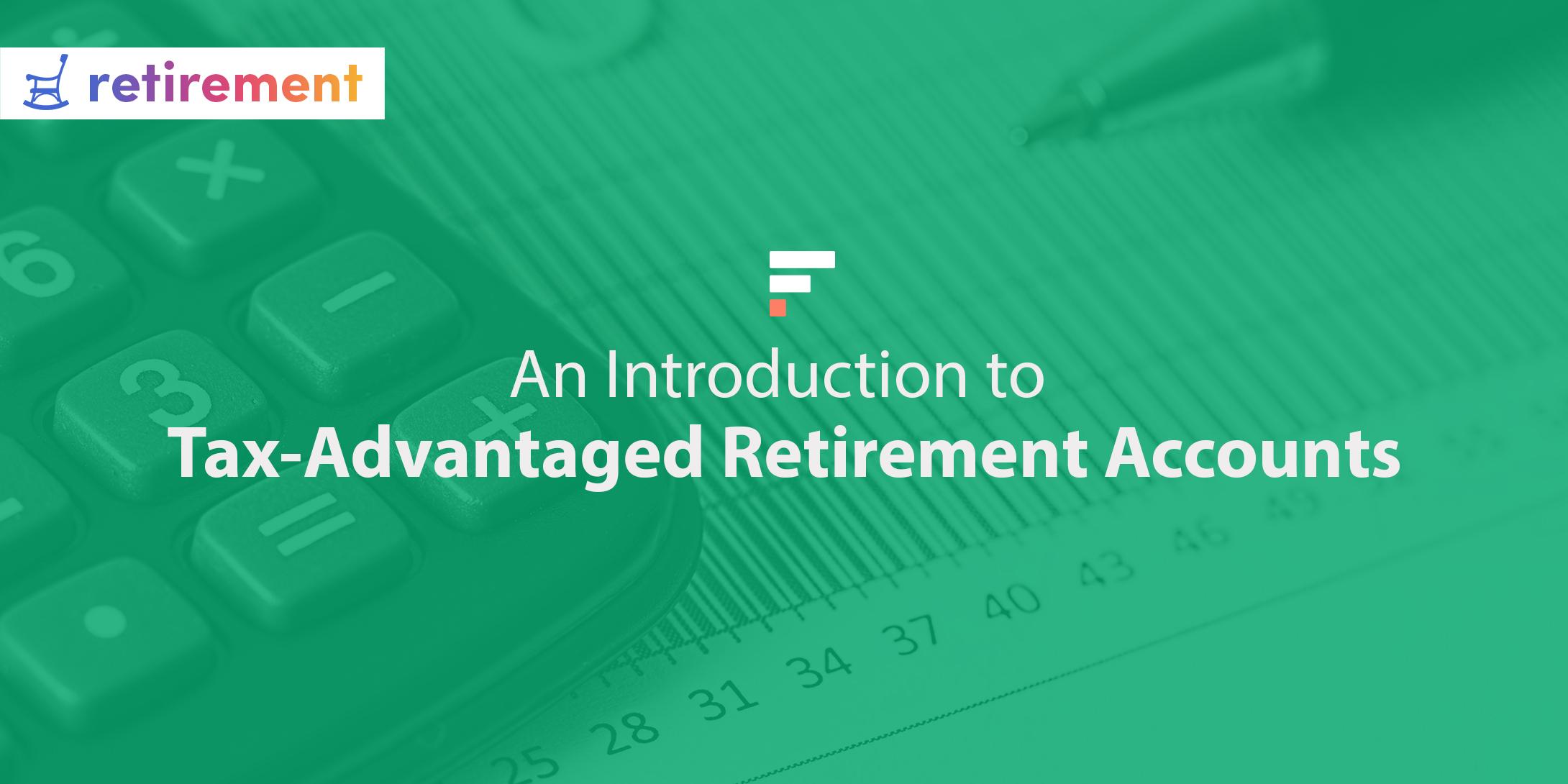 tax advantaged retirement accounts