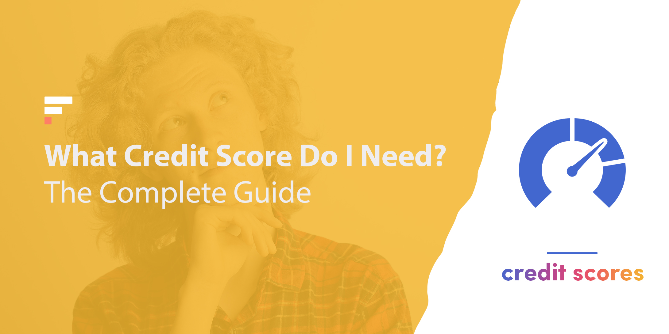 What credit score do I need to...?