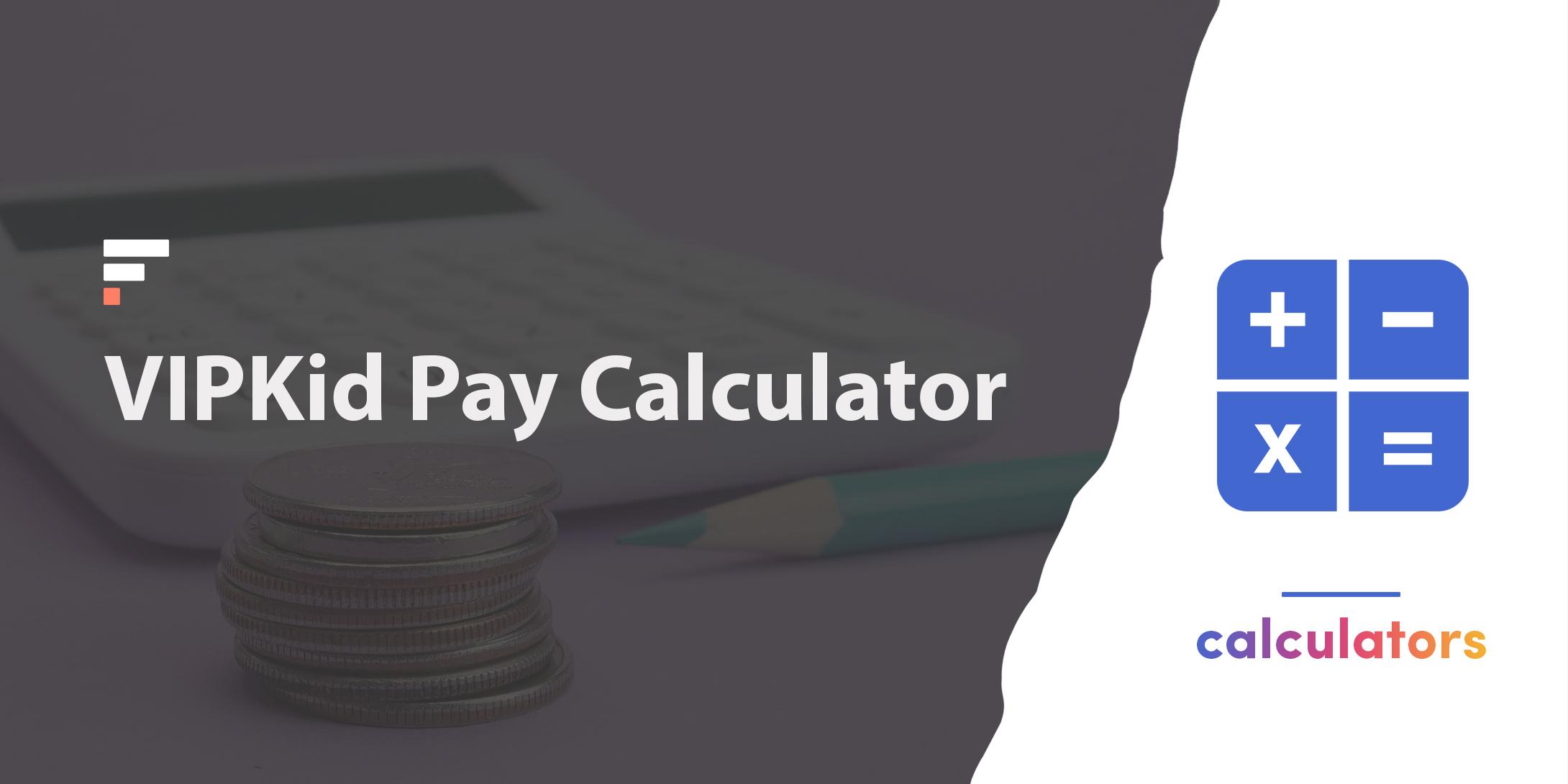 VIPKid pay calculator