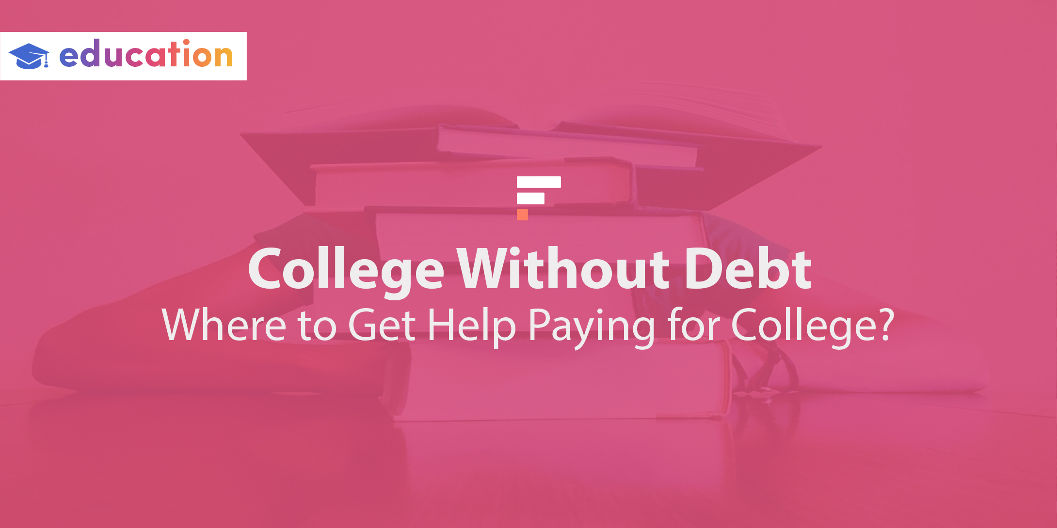 College Without Debt: Where to Get Help Paying for College?