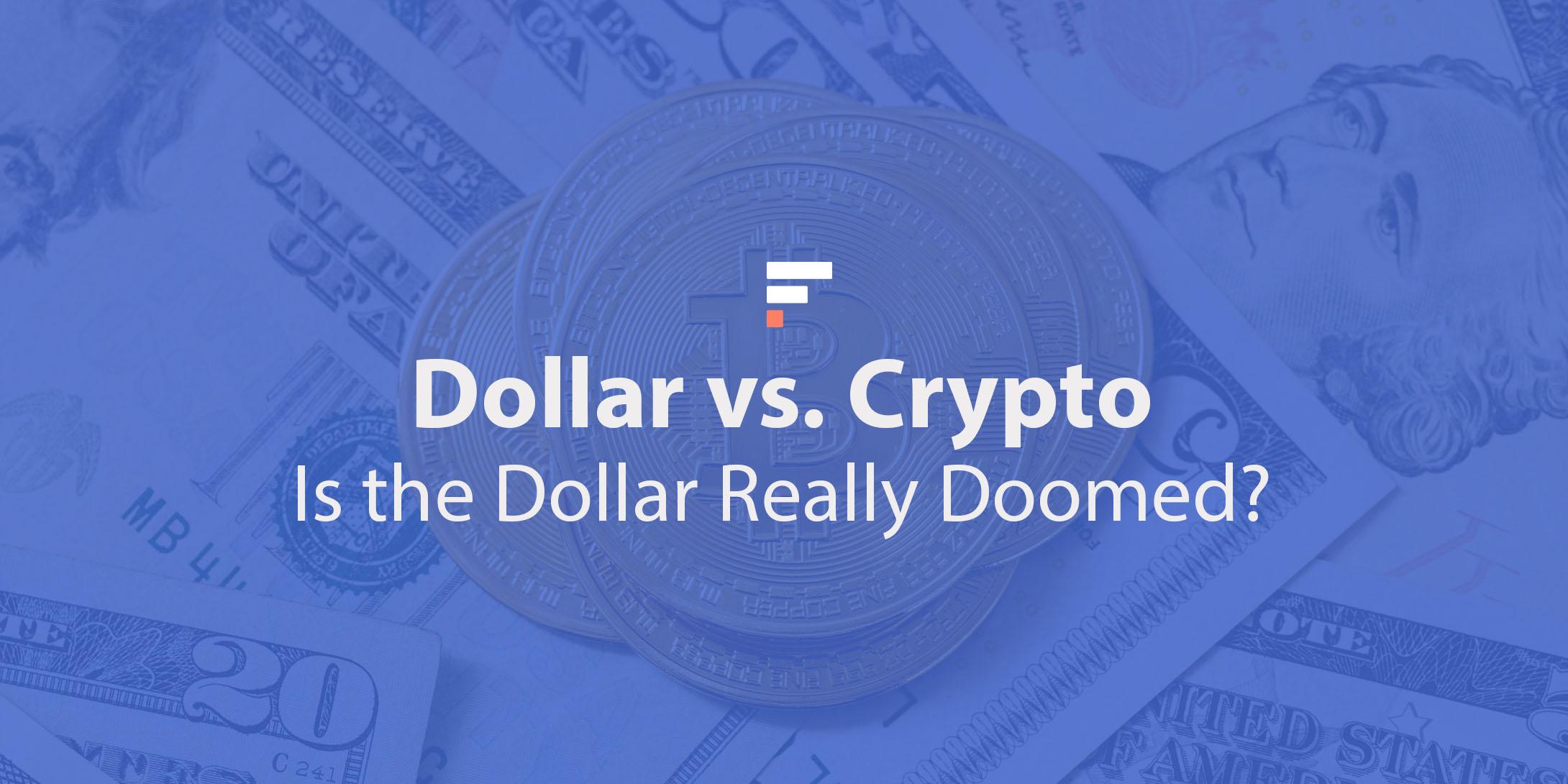 Dollar vs. Crypto: Is the Dollar Really Doomed?