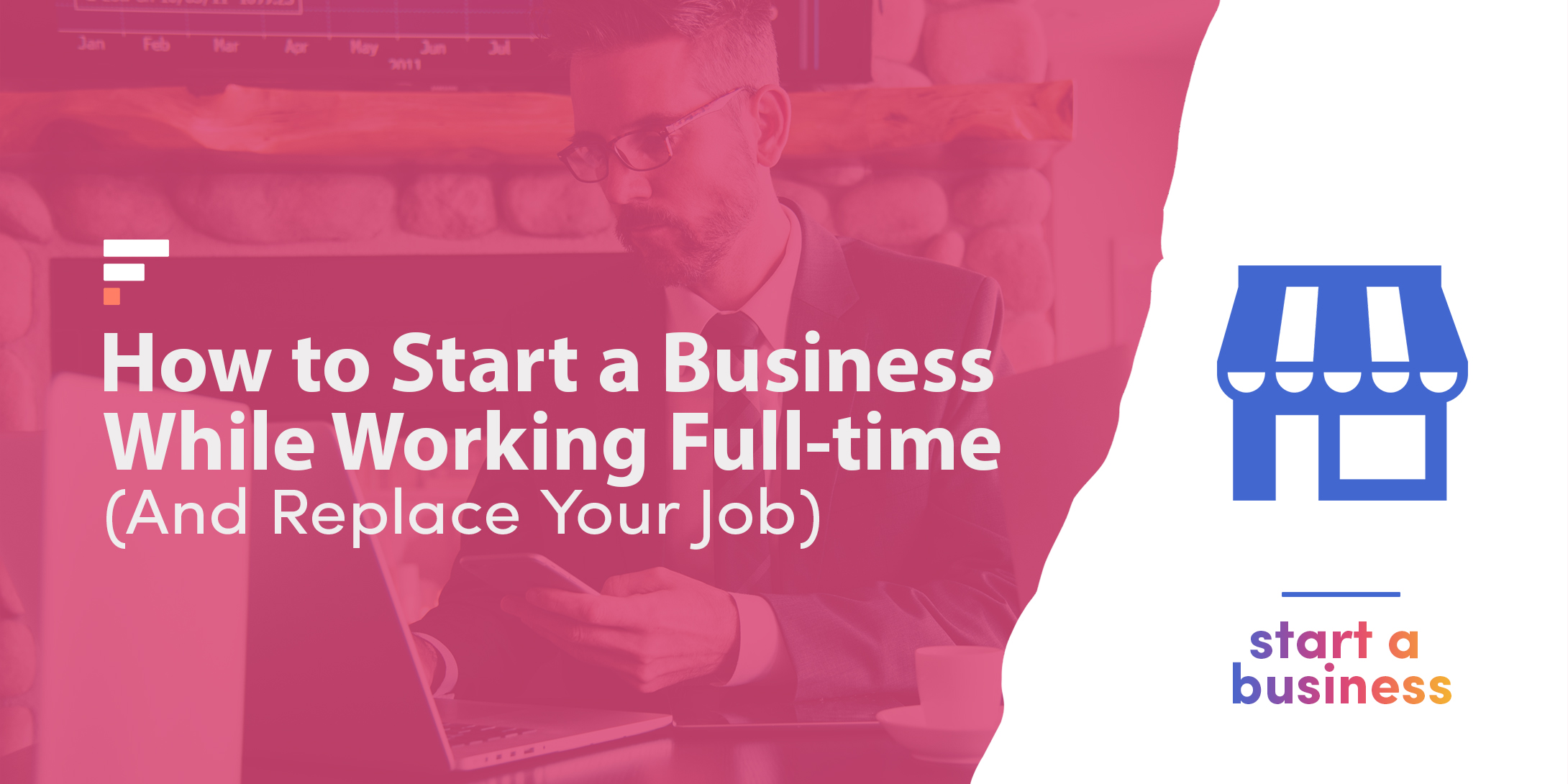 How to Start a Business While Working Full-time (And Replace Your Job)