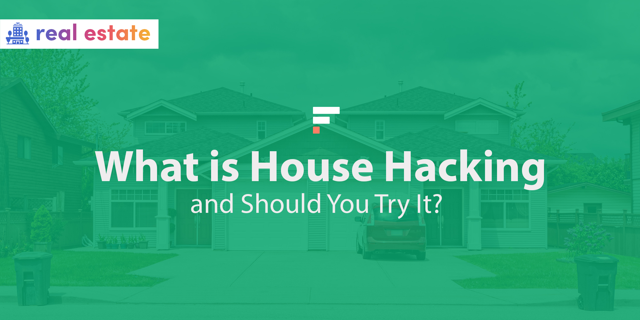 What is House Hacking and Should You Try It?