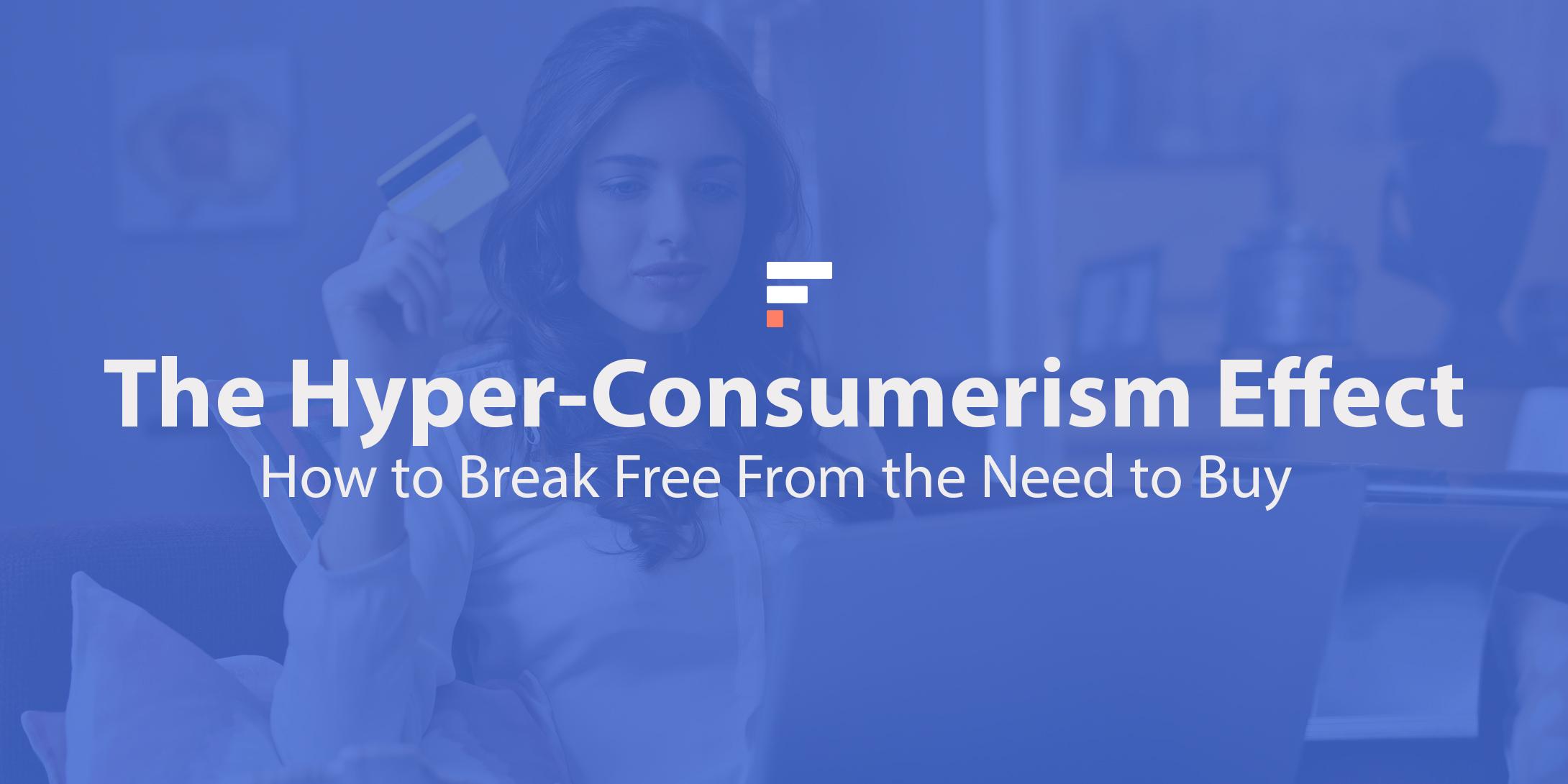 Hyper-consumerism