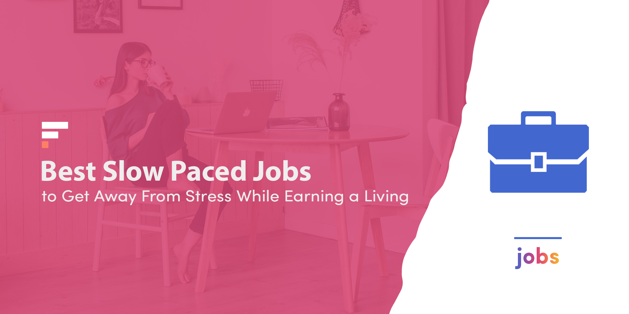 Slow paced jobs