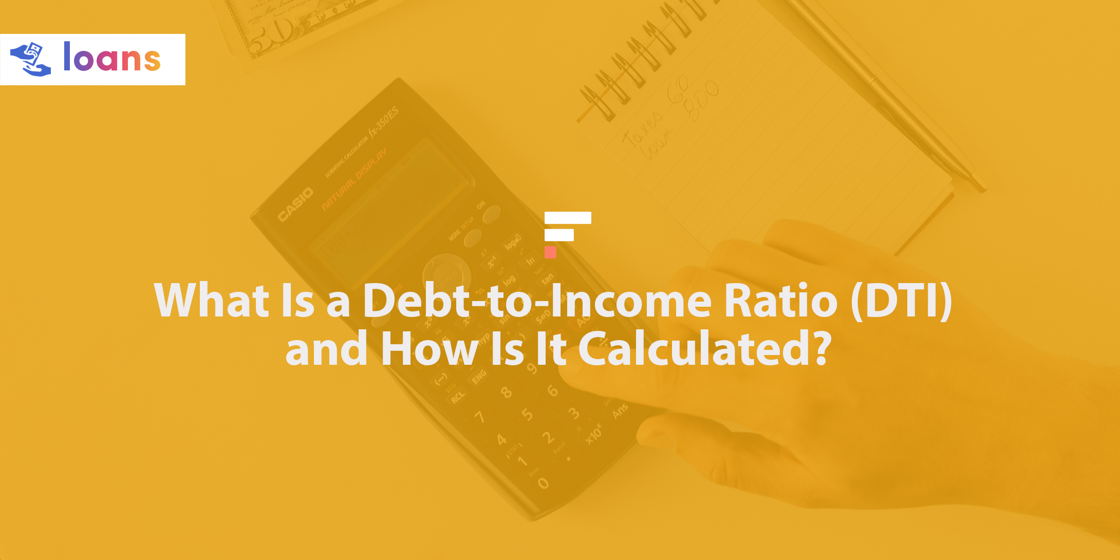 What is debt to income ratio and how is it calculated