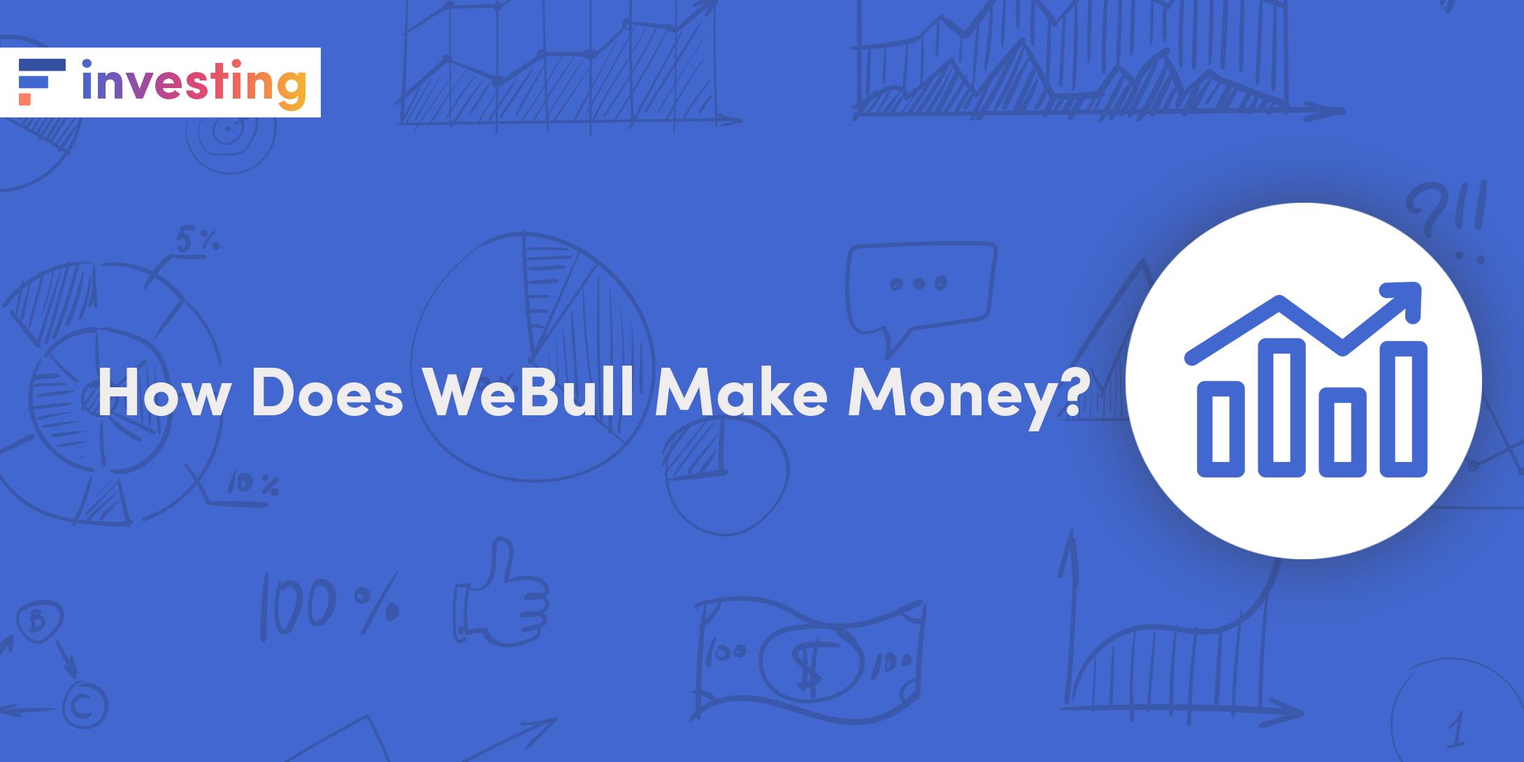 How does Webull make money?