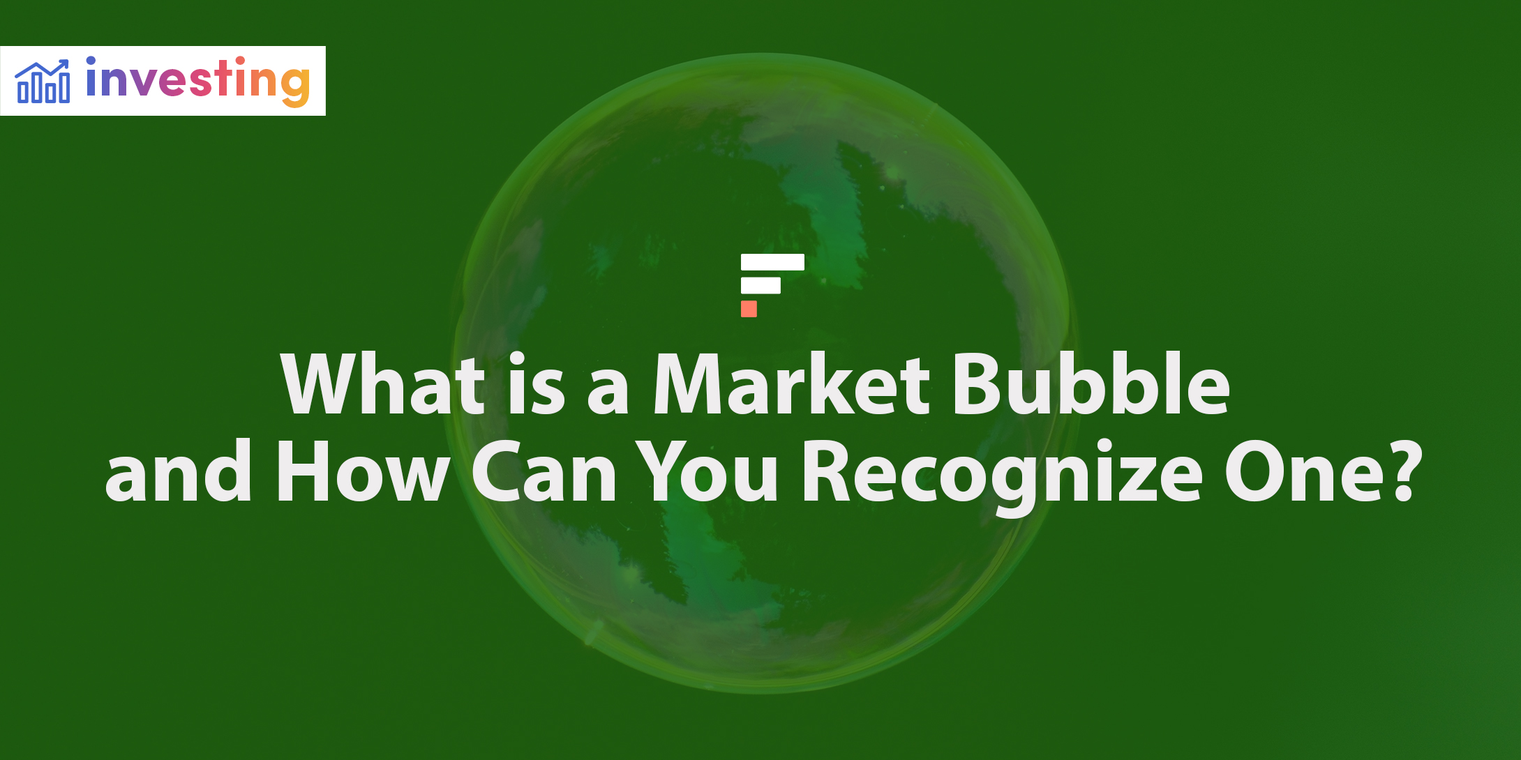 What is a market bubble and how can you recognize one?