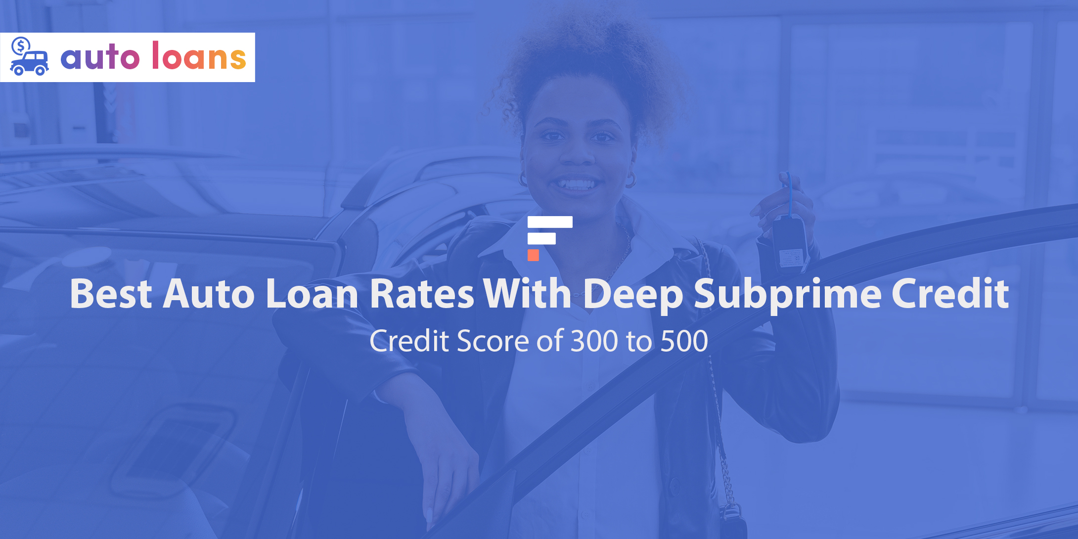 Best auto loan rates with deep subprime credit score of 300 to 500